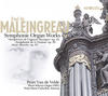 Paul de Maleingreau - Symphonic Organ Works Vol.1