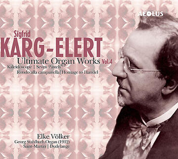 AE-10511 - Karg-Elert: Ultimate Organ Works Vol.4